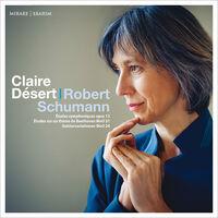Claire Desert - Schumann: Etudes Symphoniques Op.13