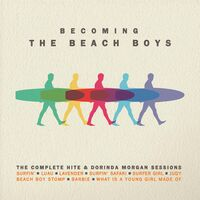 The Beach Boys - Becoming The Beach Boys: The Complete Hite & Dorinda Morgan Sessions [2CD]