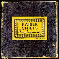 Kaiser Chiefs - Employment (Uk)