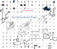 Thumbscrew - Anthony Braxton Project