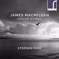 Stephen Farr - Organ Works