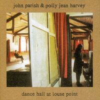 John Parish & Polly Jean Harvey - Dance Hall At Louse Point [LP]