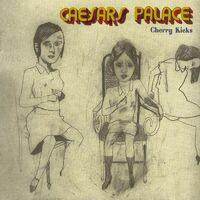 Caesars - Cherry Kicks