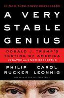 Rucker, Philip - A Very Stable Genius: Donald J. Trump's Testing of America