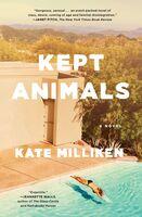 Milliken, Kate - Kept Animals: A Novel