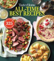 Taste of Home - Taste of Home All Time Best Recipes