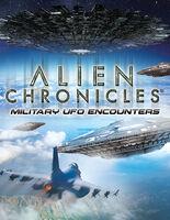 Alien Chronicles Military Ufo Encounters - Alien Chronicles Military Ufo Encounters