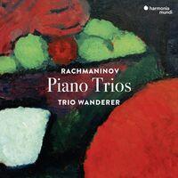 Trio Wanderer - Rachmaninov: Piano Trios Nos.1 & 2