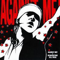 Against Me - Reinventing Axl Rose