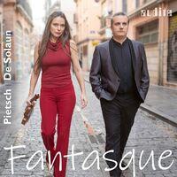 Franziska Pietsch - Fantasque - French Violin Sonatas By Fauré, Debussy, Ravel & Poulenc