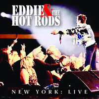Eddie & The Hotrods - New York: Live