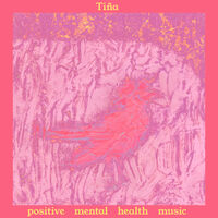 Tina - Positive Mental Health Music