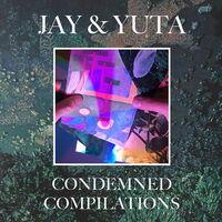 Jay & Yuta - Condemned Compilations