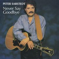 Peter Sarstedt - Never Say Goodbye
