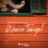 Piazzolla Nuevo Tango! - Music Of Buenos Aires - Piazzolla: Nuevo Tango! - Music Of Buenos Aires