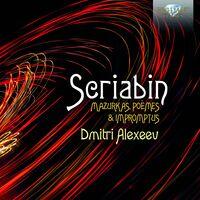 Dmitri Alexeev - Mazurkas Poemes & Impromtus