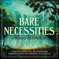 Craig Duncan - Bare Necessities: Instrumental Bluegrass Renditions Of Disney Classics