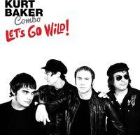 Kurt Baker Combo - Let's Go Wild! [LP]