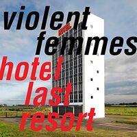 Violent Femmes - Hotel Last Resort [Indie Exclusive Limited Edition Blue LP]