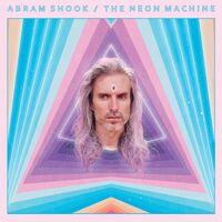 Abram Shook - The Neon Machine