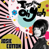 Josie Cotton - Everything Is Oh Yeah [Colored Vinyl] [Limited Edition] (Pnk)