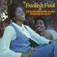 Foolish Fool / Herbsman Reggae / Various - Foolish Fool / Herbsman Reggae / Various