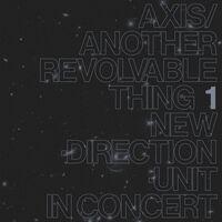 Masayuki Takayanagi - Axis / Another Revolvable Thing 1