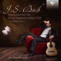 Jan Depreter - J.S. Bach: Klavierbüchlein Für Anna-Magdalena Bach 1725