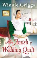 Griggs, Winnie - Her Amish Wedding Quilt: A Hope's Haven Novel