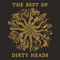 Dirty Heads - Best Of Dirty Heads