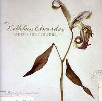 Kathleen Edwards - Asking For Flowers