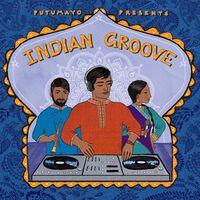 Putumayo Presents - Indian Groove