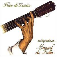 De Paco Lucia - Interpreta Manuel De Falla
