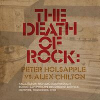 Peter Holsapple Vs. Alex Chilton - The Death Of Rock [LP]