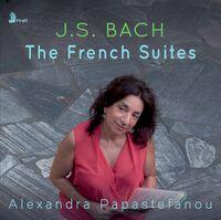 Alexandra Papastefanou - French Suites