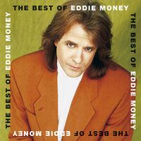 Eddie Money - The Best Of Eddie Money