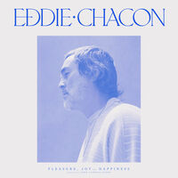 Eddie Chacon - Pleasure, Joy And Happiness