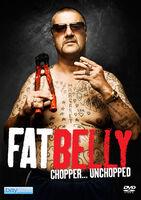 Fatbelly: Chopper Unchopped - Fatbelly: Chopper Unchopped
