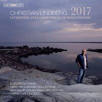 Lindberg / Glennie / New Trombone Collective - 2017 - The Waves of Wollongong - Liverpool Lullabies