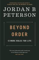 Peterson, Jordan B - Beyond Order: 12 More Rules for Life