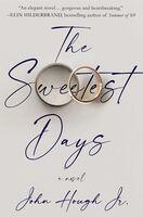 Hough, John - The Sweetest Days: A Novel