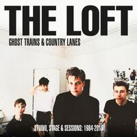 Loft - Ghost Trains & Country Lanes: Studio Stage (Uk)