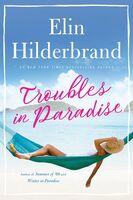 Elin Hilderbrand - Troubles In Paradise (Ppbk) (Ill)