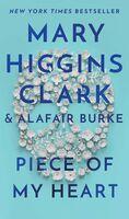 Mary Clark  Higgins / Burke,Alafair - Piece Of My Heart (Msmk)