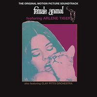 Arlene Tiger  & The Clay Pitts Orchestra (Can) - Female Animal / O.S.T. (Can)