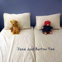 Jane & Barton - Too (Uk)