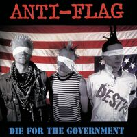 Anti-Flag - Die For The Government [Digipak]
