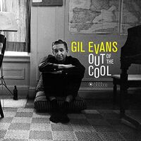 Gil Evans - Out Of The Cool (Bonus Tracks) [Limited Edition] [Digipak] (Spa)