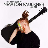 Newton Faulkner - Very Best Of Newton Faulkner So Far