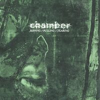 Chamber - Ripping / Pulling / Tearing